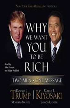 Why We Want You to Be Rich: Two Men, One Message Two Men, One Message, Donald J. Trump