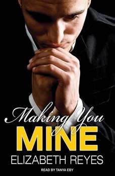 Making You Mine, Elizabeth Reyes