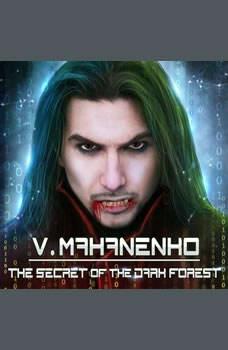 The Secret of the Dark Forest, Vasily Mahanenko