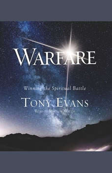 Warfare: Winning the Spiritual Battle, Tony Evans