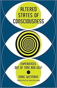 Altered States of Consciousness: Experiences Out of Time and Self, Marc Wittmann