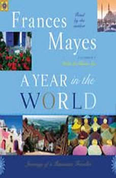 A Year in the World: Journeys of A Passionate Traveller, Frances Mayes