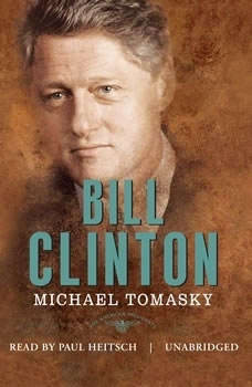 Bill Clinton: The American Presidents The American Presidents, Michael Tomasky