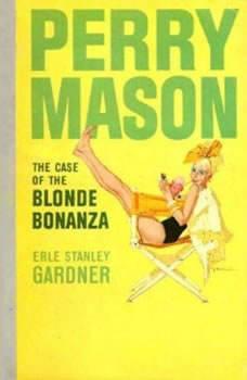 The Case of the Blonde Bonanza, Erle Stanley Gardner