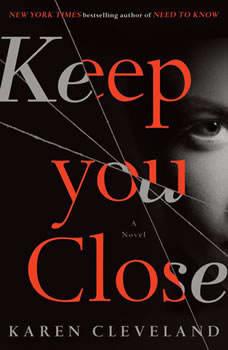Keep You Close: A Novel A Novel, Karen Cleveland