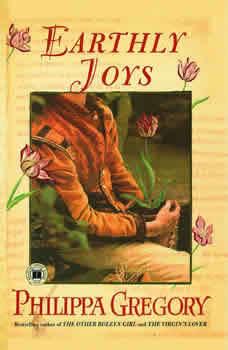 Earthly Joys, Philippa Gregory