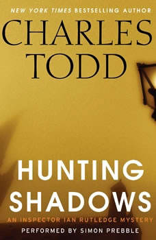Hunting Shadows: An Inspector Ian Rutledge Mystery, Charles Todd