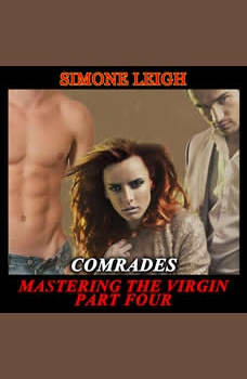 Comrades: A BDSM Menage Erotic Romance, Simone Leigh