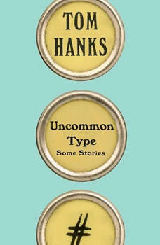 Uncommon Type: Some Stories Some Stories, Tom Hanks