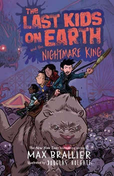 The Last Kids on Earth and the Nightmare King, Max Brallier