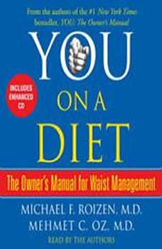 You: On a Diet: The Owner's Manual for Waist Management, Michael F. Roizen