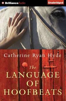 The Language of Hoofbeats, Catherine Ryan Hyde