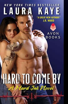Hard to Come By: A Hard Ink Novel, Laura Kaye