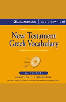 New Testament Greek Vocabulary: Learn on the Go, Jonathan T. Pennington