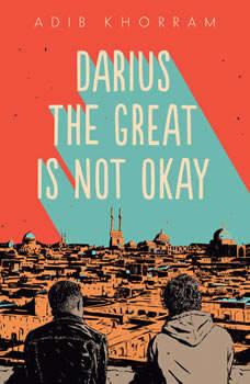 Darius the Great Is Not Okay, Adib Khorram