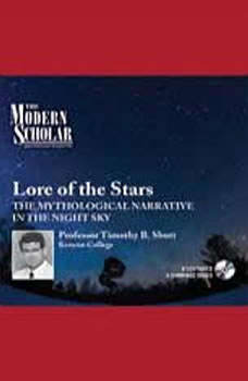 Lore of the Stars: The Mythological Narrative of the Night Sky The Mythological Narrative of the Night Sky, Timothy B. Shutt