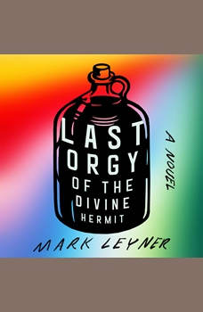 Last Orgy of the Divine Hermit, Mark Leyner