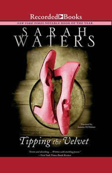 Tipping the Velvet, Sarah Waters