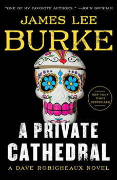 A Private Cathedral: A Dave Robicheaux Novel, James Lee Burke