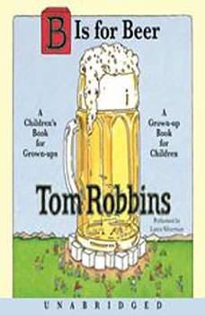 B is for Beer, Tom Robbins
