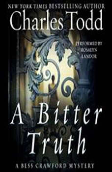 A Bitter Truth: A Bess Crawford Mystery, Charles Todd