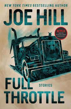 Full Throttle: Stories, Joe Hill