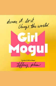 Girl Mogul: Dream It. Do it. Change the World, Tiffany Pham