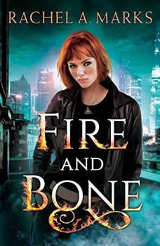 Fire and Bone, Rachel A. Marks