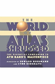 The World of Atlas Shrugged: The Essential Companion to Ayn Rand's Masterpiece The Essential Companion to Ayn Rand's Masterpiece, Objectivist Center