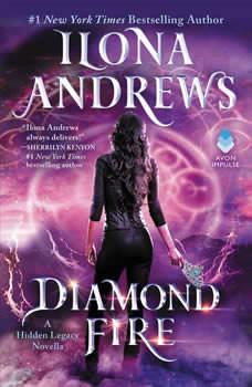 Diamond Fire: A Hidden Legacy Novella, Ilona Andrews