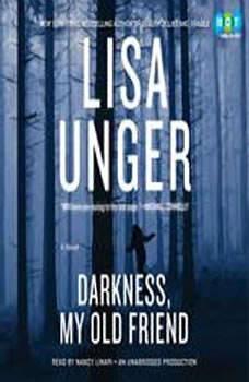 Darkness, My Old Friend, Lisa Unger
