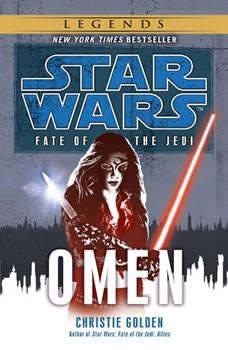 Star Wars: Fate of the Jedi: Omen, Christie Golden