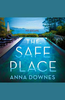 The Safe Place: A Novel, Anna Downes