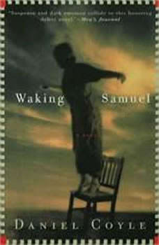 Waking Samuel, Daniel Coyle