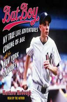 Bat Boy: My True Life Adventures Coming of Age with the New York Yankees, Matthew McGough