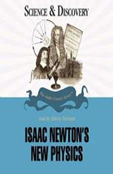 Isaac Newton's New Physics, Dr. Gordon Britian