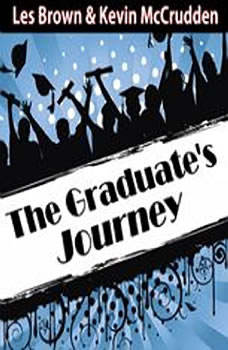 The Graduates Journey: Explore the Path of Possibilities, Made for Success