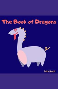 The Book of Dragons, Edith Nesbit