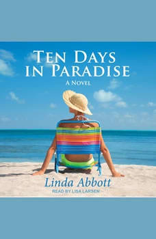 Ten Days In Paradise: A Novel A Novel, Linda Abbott