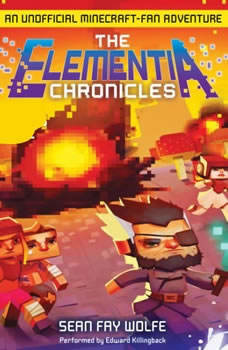 The Elementia Chronicles #3: Herobrine's Message, Sean Fay Wolfe
