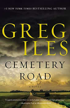 Cemetery Road: A Novel A Novel, Greg Iles