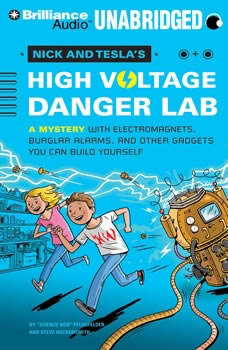 Nick and Tesla's High-Voltage Danger Lab: A Mystery with Electromagnets, Burglar Alarms, and Other Gadgets You Can Build Yourself, Science Bob Pflugfelder