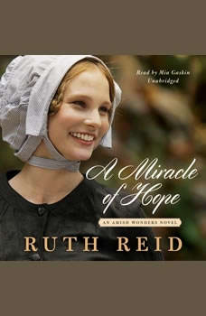 A Miracle of Hope: The Amish Wonders Series The Amish Wonders Series, Ruth Reid