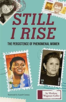 Still I Rise: The Persistence of Phenomenal Women The Persistence of Phenomenal Women, Marlene Wagman-Geller
