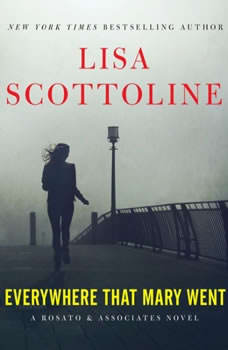 Everywhere That Mary Went: A Rosato & Associates Novel A Rosato & Associates Novel, Lisa Scottoline