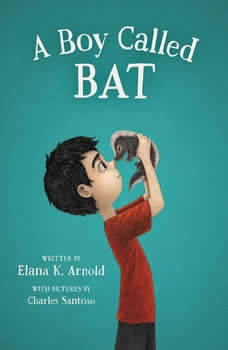 A Boy Called Bat, Elana K. Arnold