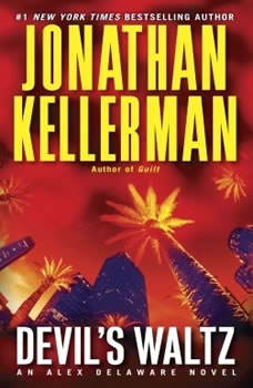 Devil's Waltz: An Alex Delaware Novel An Alex Delaware Novel, Jonathan Kellerman