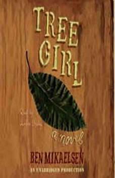Tree Girl, Ben Mikaelsen
