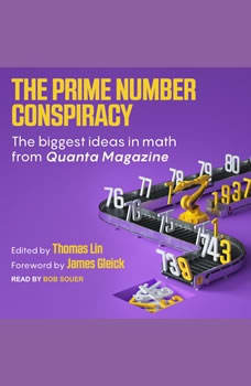 The Prime Number Conspiracy: The Biggest Ideas in Math from Quanta, Thomas Lin