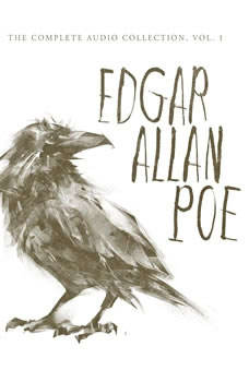 Edgar Allan Poe: The Complete Audio Collection, Vol. 1, Edgar Allan Poe
